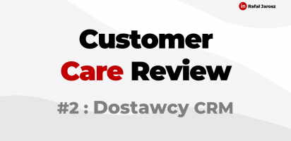 🔴 Customer Care Review /2 : Dostawcy CRM